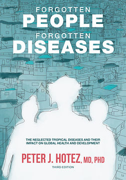Hotez, Peter J. - Forgotten People, Forgotten Diseases: The Neglected Tropical Diseases and Their Impact on Global Health and Development, ebook
