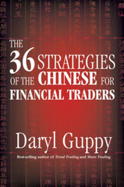 Guppy, Daryl - The 36 Strategies of the Chinese for Financial Traders, e-bok