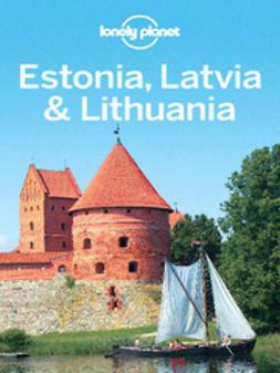 Baker, Mark - Lonely Planet Estonia, Latvia & Lithuania, ebook