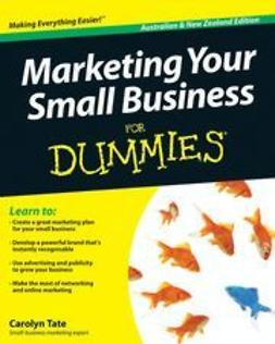 Tate, Carolyn - Marketing Your Small Business For Dummies<sup>®</sup>, ebook