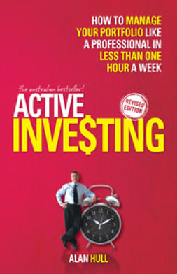 Hull, Alan - Active Investing: How to Manage Your Portfolio Like a Professional in Less than One Hour a Week, ebook