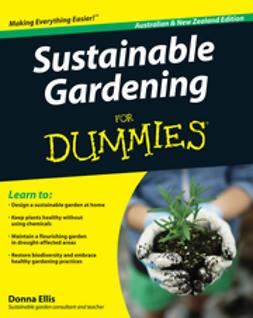 Ellis, Donna - Sustainable Gardening For Dummies, e-kirja