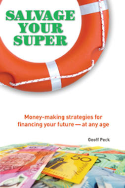 Peck, Geoff - Salvage Your Super: Money-Making Strategies for Financing your Future -- at any age, ebook