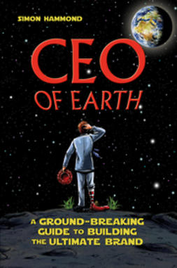 Hammond, Simon - CEO of Earth: A Ground-Breaking Guide to Building the Ultimate Brand, ebook