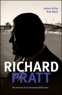Kirby, James - Richard Pratt: One Out of the Box: The Secrets of an Australian Billionaire, ebook