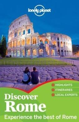 Rome : experience the best of Rome / [this edition researched and written by Abigail Blasi and Duncan Garwood]