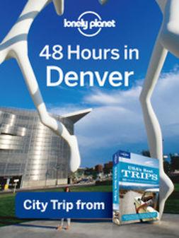 48 Hours in Greater Denver