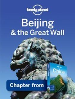 Beijing & the great wall / Damian Harper ... [et al.]