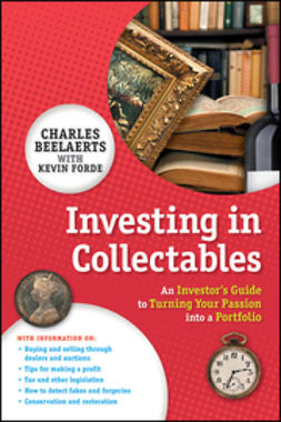 Beelaerts, Charles - Investing in Collectables: An Investor's Guide to Turning Your Passion Into a Portfolio, ebook