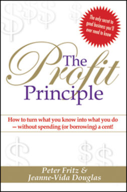 Douglas, Jeanne-Vida - The Profit Principle: Turn What You Know Into What You Do - Without Borrowing a Cent!, e-bok