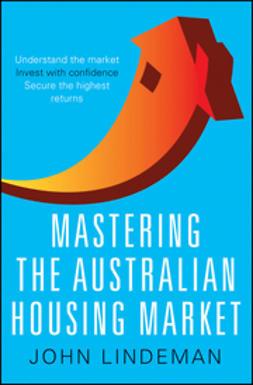 Lindeman, John - Mastering the Australian Housing Market, ebook