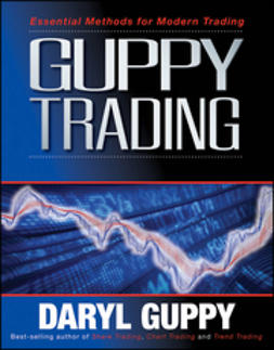 Guppy, Daryl - Guppy Trading: Essential Methods for Modern Trading, e-bok