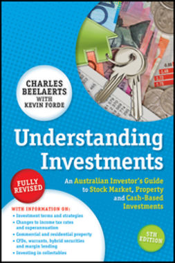 Beelaerts, Charles - Understanding Investments: An Australian Investor's Guide to Stock Market, Property and Cash-Based Investments, ebook