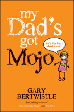 Bertwistle, Gary - My Dad's Got Mojo, e-bok