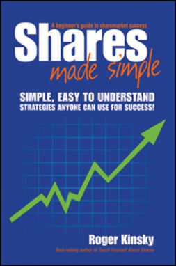 Kinsky, Roger - Shares Made Simple: A Beginner´s Guide to Sharemarket Success, ebook