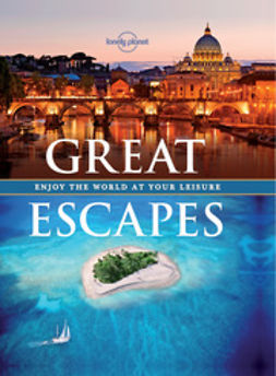 Planet, Lonely - Great Escapes: Experience the World at Your Leisure, e-kirja