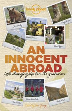 Berendt, John - An Innocent Abroad: Life-changing Trips from 35 Great Writers, ebook