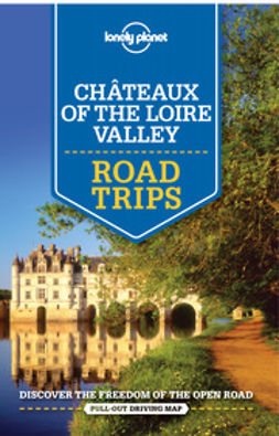 Averbuck, Alexis - Lonely Planet Chateaux of the Loire Valley Road Trips, e-kirja