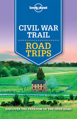 Balfour, Amy C - Lonely Planet Civil War Trail Road Trips, e-bok