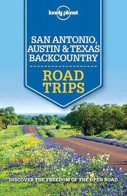 Balfour, Amy C - Lonely Planet San Antonio, Austin & Texas Backcountry Road Trips, ebook
