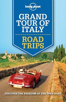 Bonetto, Cristian - Lonely Planet Grand Tour of Italy Road Trips, e-kirja