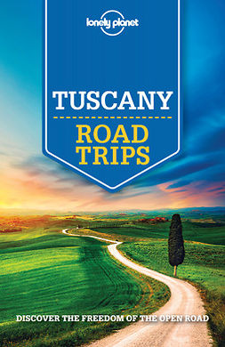 Garwood, Duncan - Lonely Planet Tuscany Road Trips, e-kirja