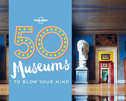 Handicott, Ben - 50 Museums to Blow Your Mind, e-kirja