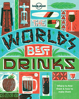 Food, Lonely Planet - World's Best Drinks, e-bok
