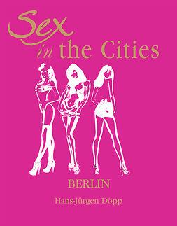 Döpp, HansJürgen - Sex in the Cities  Vol 3 (Paris), e-bok