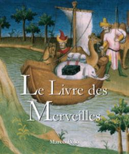 Polo, Marco - Le Livre des Merveilles, ebook