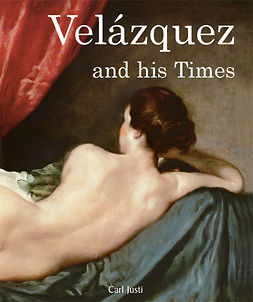 Justi, Carl - Velázquez and his Times, ebook