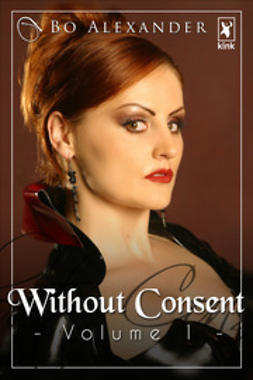 Alexander, Bo - Without Consent - Volume 1, e-bok
