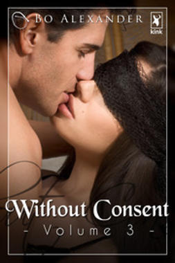 Alexander, Bo - Without Consent - Volume 3, ebook