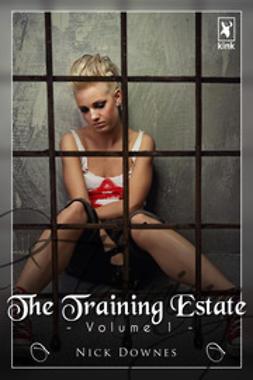 Downes, Nick - The Training Estate - Volume 1, e-bok