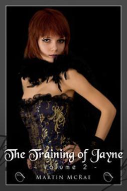 McRae, Martin - The Training of Jayne - Volume 2, e-bok