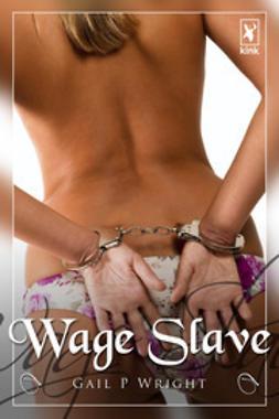 Wright, Gail P - Wage Slave, e-bok
