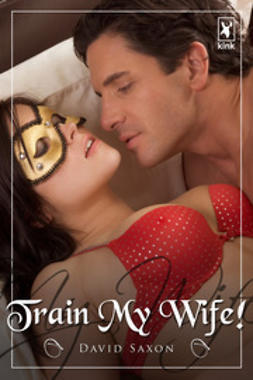 Saxon, David - Train My Wife, ebook