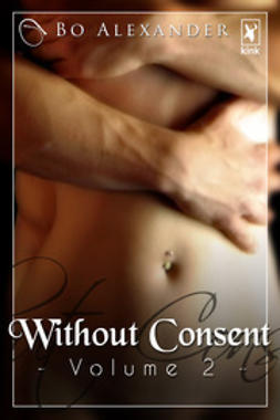 Alexander, Bo - Without Consent - Volume 2, ebook
