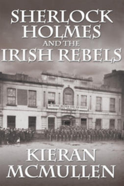 McMullen, Kieran - Sherlock Holmes and the Irish Rebels, ebook