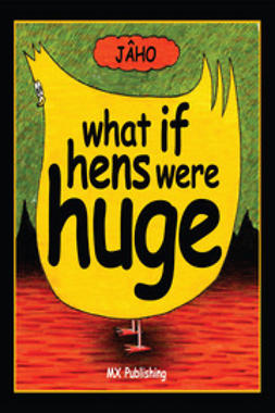 JÂHO - What if Hens Were Huge?, ebook