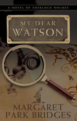 Bridges, Margaret Park - My Dear Watson, ebook