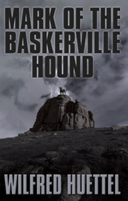 Huettel, Wilfred - Mark of the Baskerville Hound, ebook