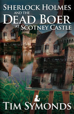 Symonds, Tim - Sherlock Holmes and the Dead Boer at Scotney Castle, ebook