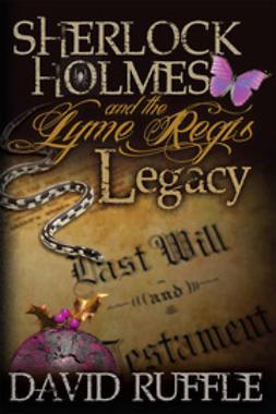 Ruffle, David - Sherlock Holmes and the Lyme Regis Legacy, ebook