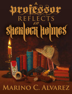 Alvarez, Marino - A Professor Reflects on Sherlock Holmes, ebook