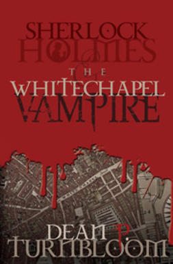 Turnbloom, Dean - Sherlock Holmes and the Whitechapel Vampire, ebook