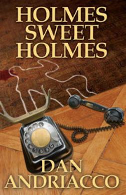 Andriacco, Dan - Holmes Sweet Holmes, ebook