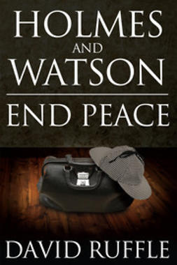 Ruffle, David - Holmes and Watson End Peace, ebook