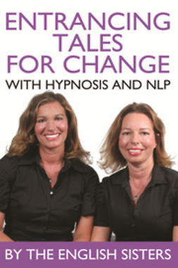 Sisters, The English - Entrancing Tales for Change with Hypnosis and NLP, ebook