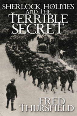 Thursfield, Fred - Sherlock Holmes and the Terrible Secret, ebook